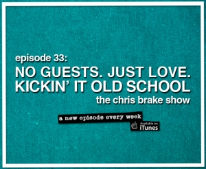 #33 - Kickin' it Old School - Indianapolis Podcast - Chris Brake Show