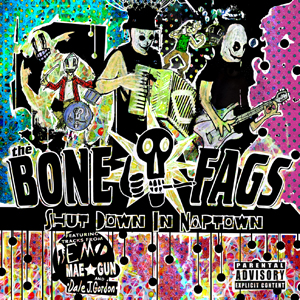 the Bone Fags - Shut Down in Naptown