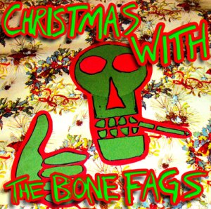 Christmas With the Bone Fags