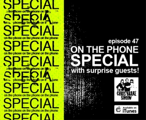 #47 - On The Phone Special! Movie Buzzed and more!