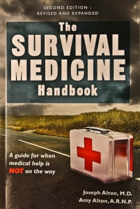 The Survival Medicine Handbook: When Medical Help is NOT on the Way by Dr. Bones and Nurse Amy