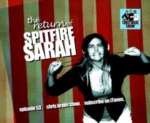 Chris Brake Show #53 - Spitfire Sarah Returns, Dale J. Gordon, Lotuscast, Dan Hoger
