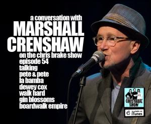 Chris Brake Show #54 - Marshall Crenshaw Interview