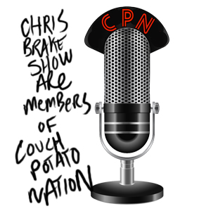 Chris Brake Show on Couch Potato Nation