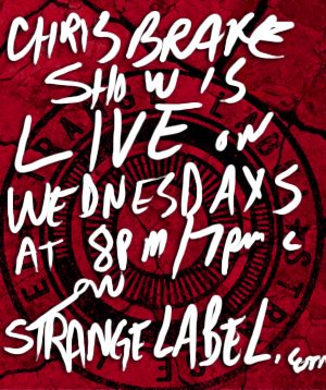 strange-label-chris-brake-show