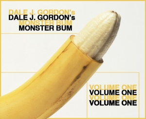 Dale J. Gordon's Monster Bum Series Volume 1