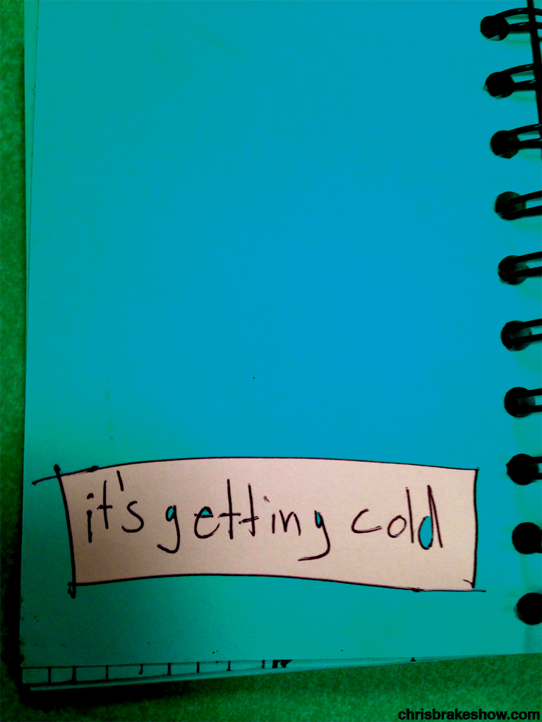 Its Getting Cold | Chris Brake Daily Doodle