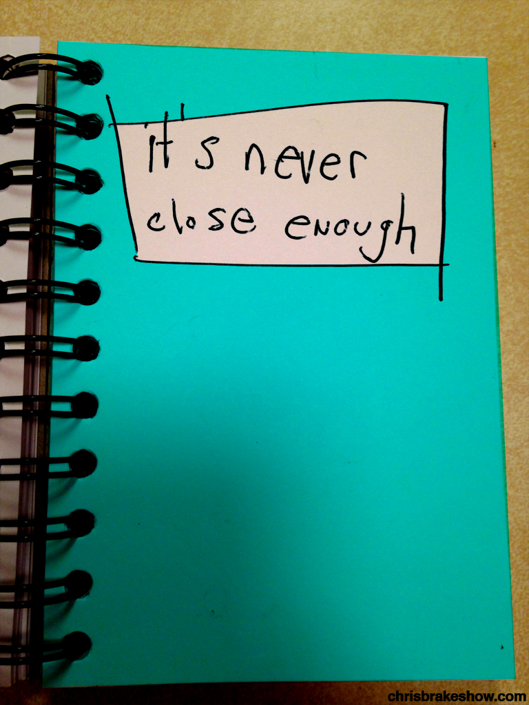 Its Never Close Enough | Chris Brake Daily Doodle