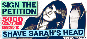 Sign the Petition to Shave Sarah's Head!