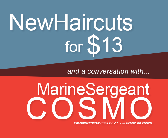 Marine Sergeant Cosmo and Haircuts for $13 | CB087