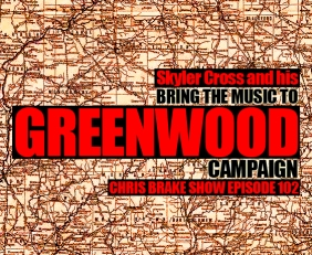Greenwood Talk with Skyler Cross and His Bring The Music To Greenwood Campaign | Chris Brake Show CB102
