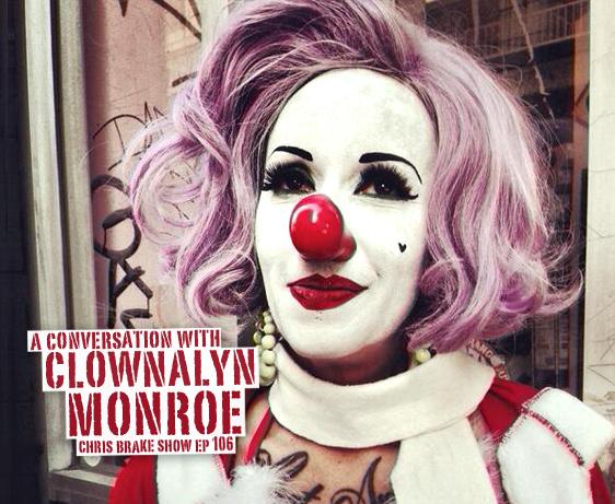 Clownalyn Monroe on Chris Brake Show CB106