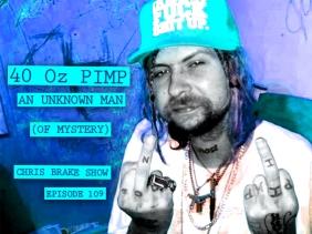 40 Oz Pimp: An Unknown Man of Mystery | CB109