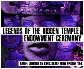 Legends Of The Hidden Temple Endowment Ceremony with Daniel Johnson | CB114