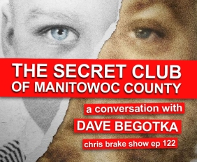 Manitowoc County Witness Dave Begotka On 'Making A Murderer' | CB122