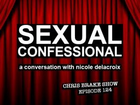 Sexual Confessional Author Nicole Delacroix plus The 40 Oz Bounce Debut | CB124