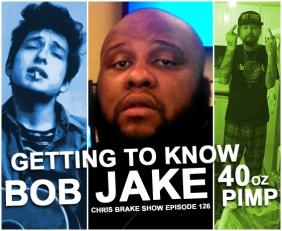 Getting To Know Jake, Bob, and 40 Oz Pimp | CB126