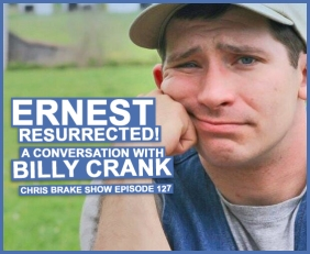 Ernest P Worrell Resurrected by Billy Crank and Son of Ernest | Chris Brake Show 127