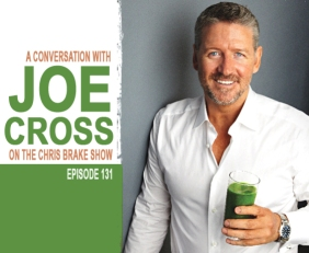 Joe Cross of 'Fat, Sick & Nearly Dead' and 'The Kids Menu' | CB131
