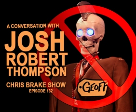 Josh Robert Thompson Tells All | CB132