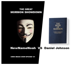 Mormon Showdown! NewNameNoah Vs High Priest Daniel Johnson | CB141