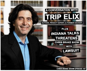 Trip Elix: Privacy Expert, Author, and Former Hacker plus 'Indiana Talks' Threatens Lawsuit | CB147