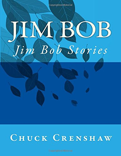 """Jim Bob: Jim Bob Stories"" by Chuck Crenshaw"