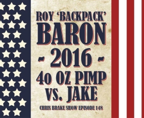 Roy Backpack Baron Presidential Candidate and 40 Oz Pimp| CB148