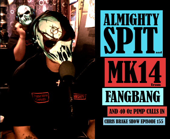 Almighty Spit and MK14 from FANGBANG plus 40 Oz Pimp | CB155