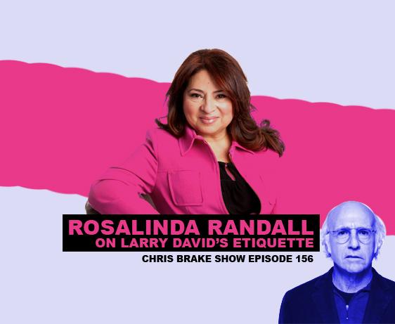 Rosalinda Randall on Larry David's Etiquette