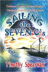 Sailing The Seven C's by Timothy Spearman