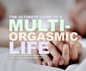 The Ultimate Guide To A Multi-Orgasmic Life Author Antonia Hall | CB158