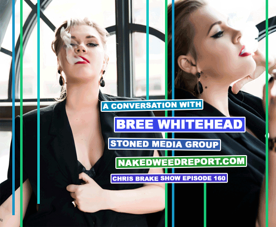 Bree Whitehead of Stoned Media Group and Naked Weed Report | CB160