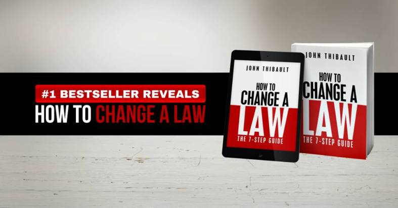 How to Change a Law: The 7-Step Guide by John Thibault