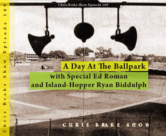 At The Ballpark with Special Ed Roman plus Ryan Biddulph Island Hopping Blogger; Hey, Boy! | CB169