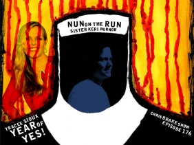 Sister Keri Burnor 'Nun On The Run' plus Tracee Sioux Year Of Yes! | CB176