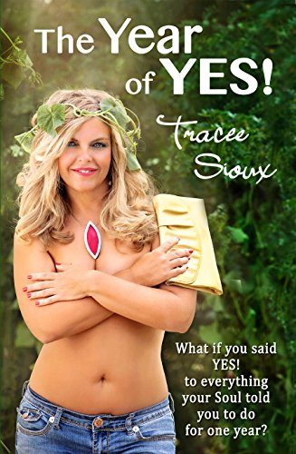 Tracee Sioux Bares All for The Year of Yes!