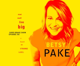 Betsy Pake: Start Small Live Big | CB192